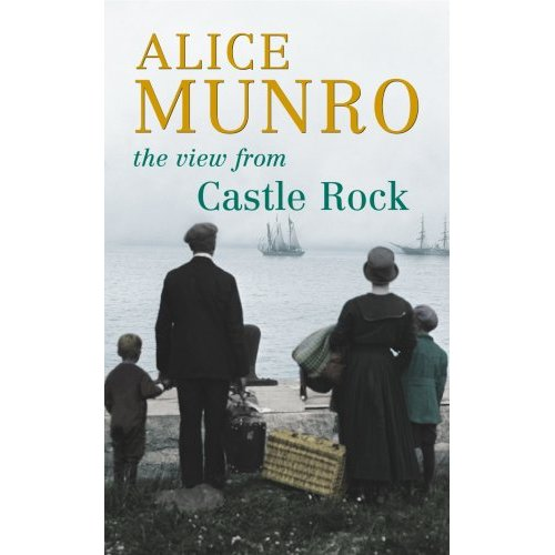 view from castle rock This new collection of stories by the incomparable alice munro consists of two sections and an epilogue the first part, five stories gathered under the heading no advantages, has to do with family history.